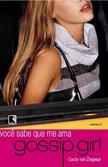 Cecily von Ziegesar - Gossip Girl - 2 - Voce Sabe que Me Ama