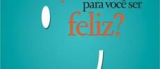 capa_o_que_falta_para_voce_ser_feliz