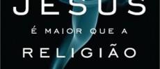 capa_jesus_e_maior_que_a_religiao