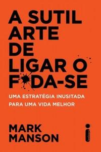 capa_a_sutil_arte_de_ligar_o_fodase